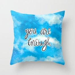 You Are Enough 2 Throw Pillow