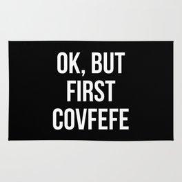 OK, But First Covfefe (Black & White) Rug