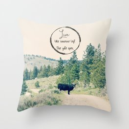 Live Like Someone Left the Gate Open Throw Pillow