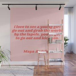 kick ass - maya angelou quote Wall Mural