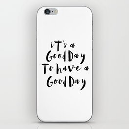 It's a good day to have a good day iPhone Skin