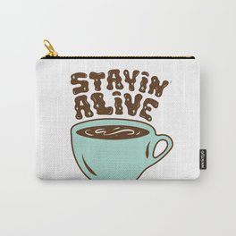 Stayin' Alive in Turquoise Carry-All Pouch