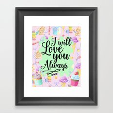 Cake and Ice-cream Love - I Will Love you Always Framed Art Print