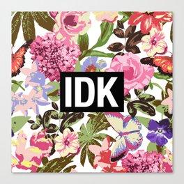 IDK Canvas Print
