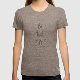Be That Cat! T-shirt