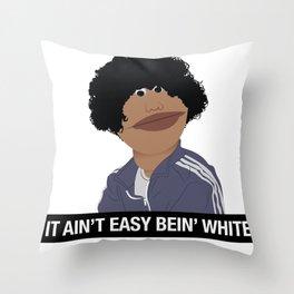 It Ain't Easy Bein' White Throw Pillow