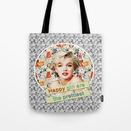 happy girls are the prettiest || Marilyn Tote Bag