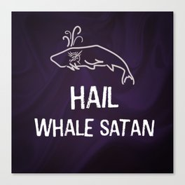Hail Whale Satan Canvas Print