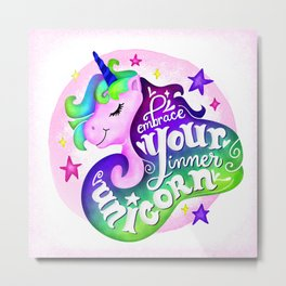 Embrace Your Inner Unicorn Metal Print