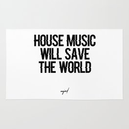House Music Will Save The World Rug