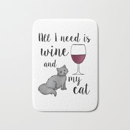 All I need is Wine and My Cat Bath Mat