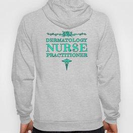 Dermatology Nurse Practitioner Graduation Gift Hoody