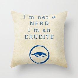 NERD? ERUDITE - DIVERGENT Throw Pillow