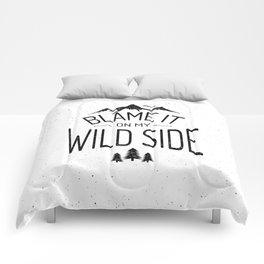Blame It On My Wild Side Comforters