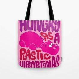 Hungry as Plastic Hippopotamus  Tote Bag