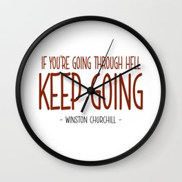 Going Through Hell Quote - Winston Churchill Wall Clock