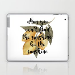 Lemon Watercolor, When You Can't Find Sunshine, Be the Sunshine Laptop & iPad Skin