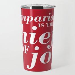 05. Comparison is the thief of joy Travel Mug