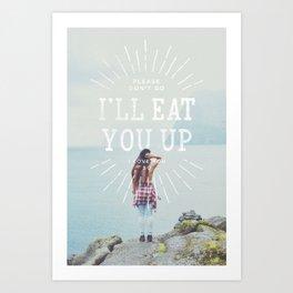 I'll Eat You Up Art Print