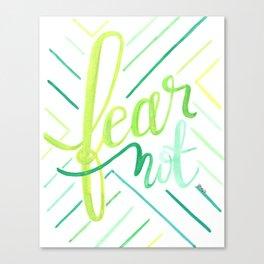 Fear Not Canvas Print