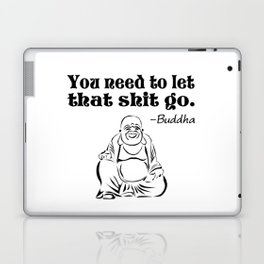 You Need to Let That Shit Go Laptop & iPad Skin