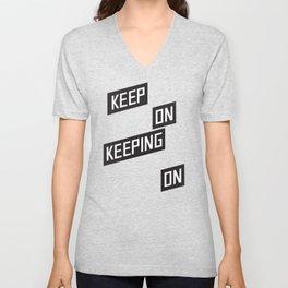 Keep On Keeping on Unisex V-Neck