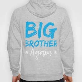 Big Brother Again Gift Promoted to Big Brother New Baby Sibling Hoody