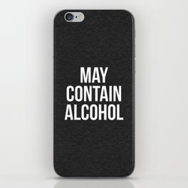 May Contain Alcohol Funny Quote iPhone Skin