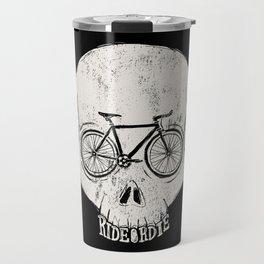 ride or die Travel Mug