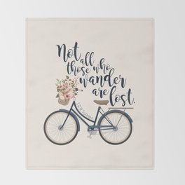 Not all those who wander are lost. J.R.R. Tolkien. Throw Blanket