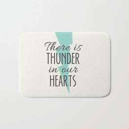 There is Thunder in our Hearts Bath Mat