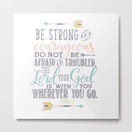 Joshua 1:9 Christian Bible Verse Typography Design Metal Print