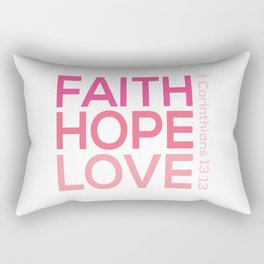 Faith Hope love,Christian,Bible Quote 1 Corinthians13:13 Rectangular Pillow