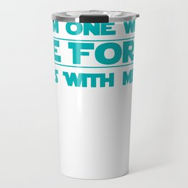 I am one with The Force, The Force is with me Travel Mug