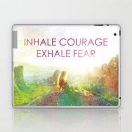 Inhale Courage Exhale Fear Laptop & iPad Skin