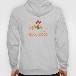 Spring is my happy place Hoody