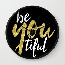BE-YOU-TIFUL Wall Clock