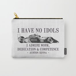 I Have No Idols - Senna Quote Carry-All Pouch