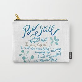 Be Still - Psalm 46:10 Carry-All Pouch