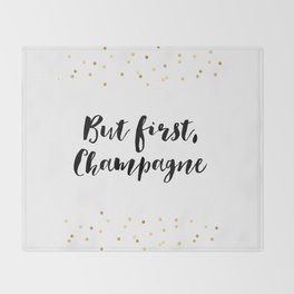 But First Champagne,Drink Sign,Wall Art,Quote Prints,Restaurant Decor,Typography Art,Wedding Throw Blanket