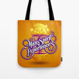 The core of mans spirit comes from new experiences Tote Bag