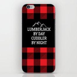 Lumberjack By Day Cuddler By Night Print / Buffalo Plaid iPhone Skin