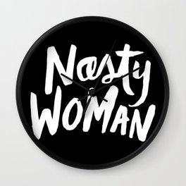 Nasty Woman Wall Clock