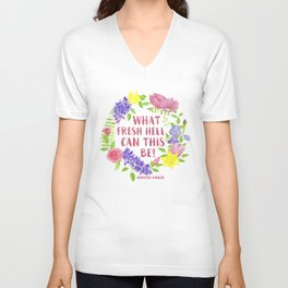 What fresh hell can this be? Dorothy Parker Unisex V-Neck