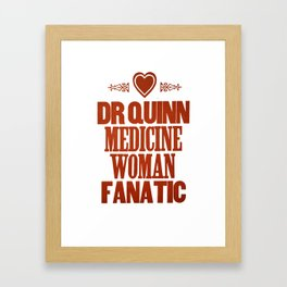 Dr Quinn Medicine Woman Letterpress Poster - Fanatic Framed Art Print