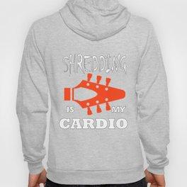 Shredding is my Cardio Hoody