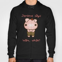 Jerome the Distracted Pig Hoody