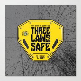 This Unit is THREE LAWS SAFE (Three Laws of Robotics) Canvas Print