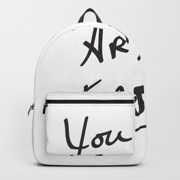 You are enough. Backpack