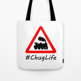 #ChugLife Warning Train Tote Bag